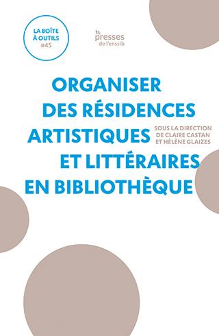 Organiser des résidences artistiques et littéraires en bibliothèque #45