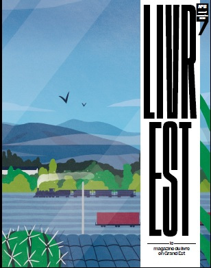 Livr'Est #8, paru en janvier 2021, est en ligne !