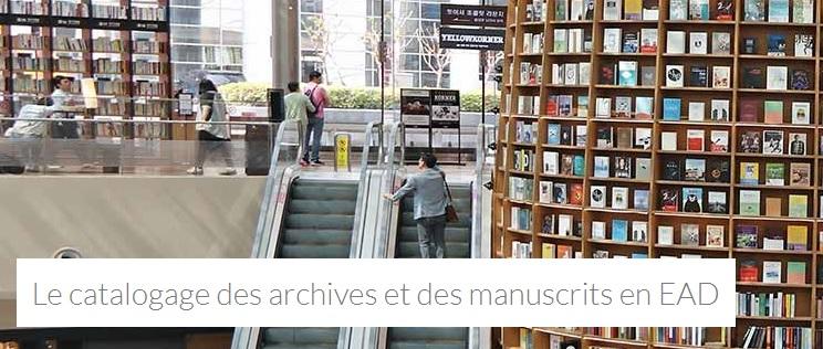 ENSSIB : une formation au catalogage des archives et des manuscrits en EAD
