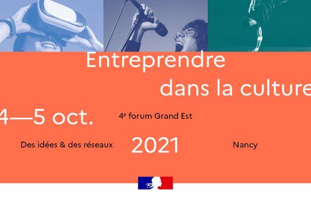 4e Forum Entreprendre dans la culture_4 & 5 octobre à Nancy